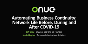 Automation in the Age of the Remote Workforce: Terracon and Gluware Show the Way - ONUG Keynote Screen