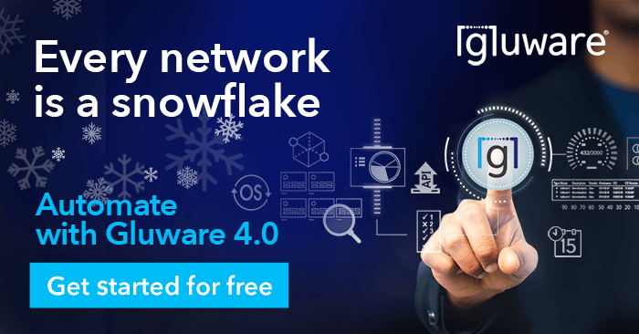 Gluware 4.0 Empowers Enterprises Through New Cloud-Delivered Intelligent Network Automation with Expanded Access, Flexibility and Performance - Snowflake